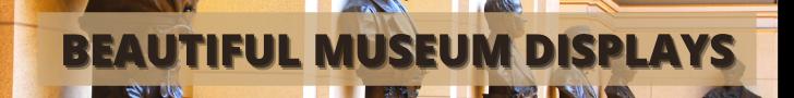 Beautiful museum displays